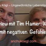 003: Interview mit Tim Hamer über den Umgang mit negativen Gefühlen