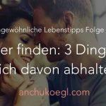 004: Drei Dinge, die dich davon abhalten, einen Partner zu finden