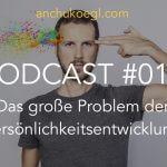 012: Das große Problem der Persönlichkeitsentwicklung