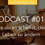 014: Wie du es schaffst, dein Leben zu ändern