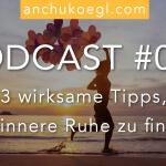 030: 3 wirksame Tipps, um innere Ruhe zu finden